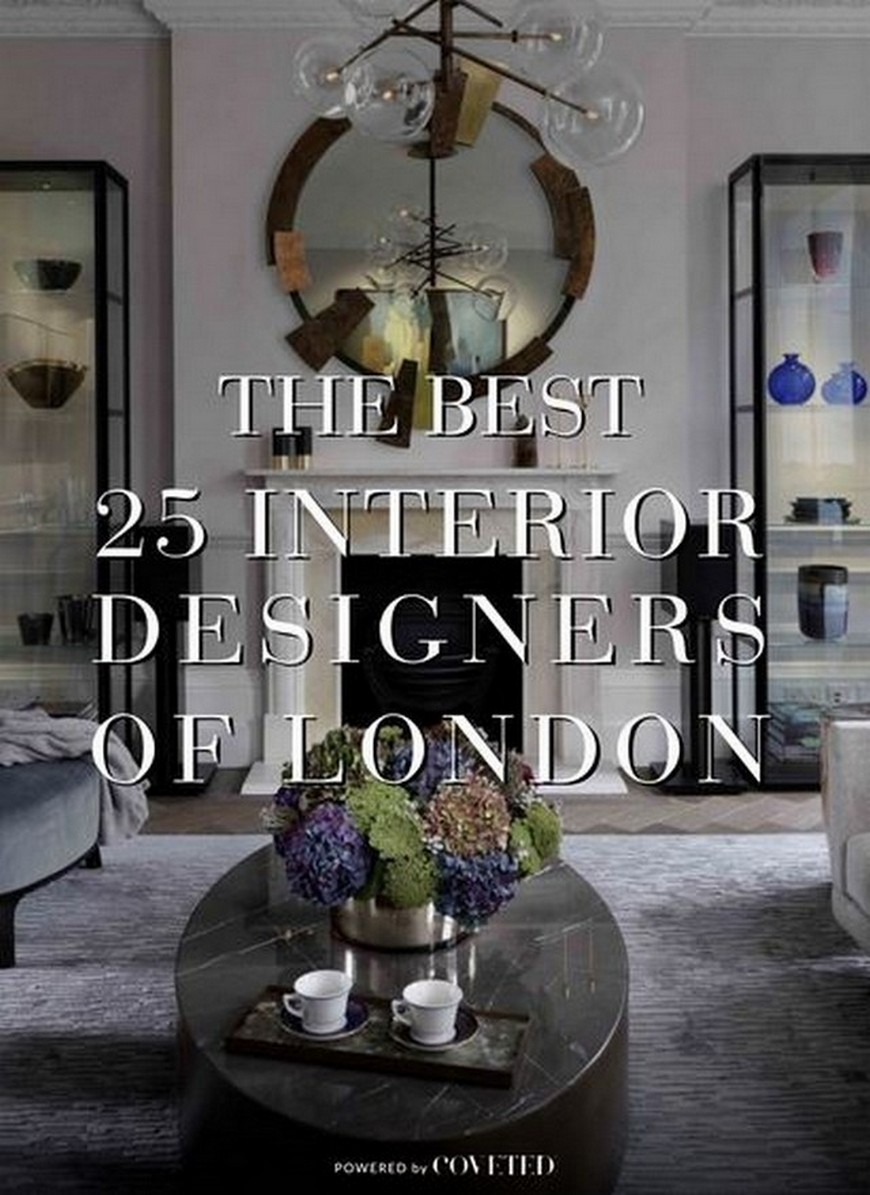 The 25 Best Interior Designers from London Ebook is Out! The 25 Best Interior Designers from London Ebook is Out 1